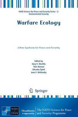 Warfare Ecology: A New Synthesis for Peace and Security - NATO Science for Peace and Security Series C: Environmental Security (Paperback)