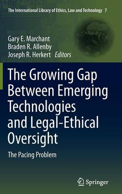 The Growing Gap Between Emerging Technologies and Legal-Ethical Oversight: The Pacing Problem - The International Library of Ethics, Law and Technology 7 (Hardback)