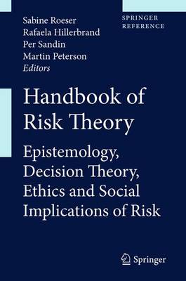 Handbook of Risk Theory: Epistemology, Decision Theory, Ethics, and Social Implications of Risk - Handbook of Risk Theory (Hardback)