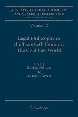 A Treatise of Legal Philosophy and General Jurisprudence: Volume 12 Legal Philosophy in the Twentieth Century: The Civil Law World, Tome 1: Language Areas, Tome 2: Main Orientations and Topics (Hardback)