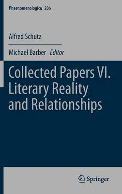 Collected Papers VI. Literary Reality and Relationships - Phaenomenologica 206 (Hardback)