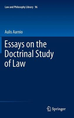Essays on the Doctrinal Study of Law - Law and Philosophy Library 96 (Hardback)