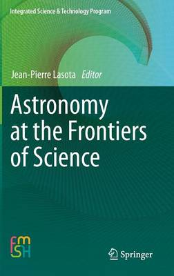 Astronomy at the Frontiers of Science - Integrated Science & Technology Program 1 (Hardback)