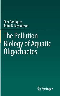 The Pollution Biology of Aquatic Oligochaetes (Hardback)