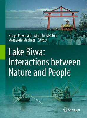 Lake Biwa: Interactions between Nature and People (Hardback)