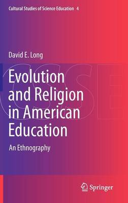 Evolution and Religion in American Education: An Ethnography - Cultural Studies of Science Education 4 (Hardback)