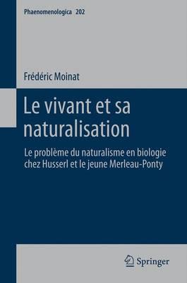Le Vivant et sa Naturalisation - Phaenomenologica 202 (Hardback)