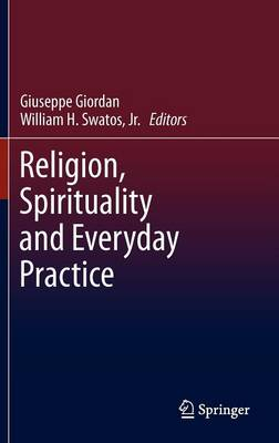 Religion, Spirituality and Everyday Practice (Hardback)
