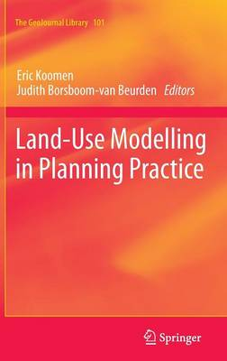 Land-Use Modelling in Planning Practice - GeoJournal Library 101 (Hardback)