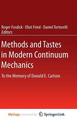 Methods and Tastes in Modern Continuum Mechanics: To the Memory of Donald E. Carlson (Hardback)