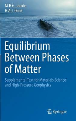 Equilibrium Between Phases of Matter: Supplemental Text for Materials Science and High-Pressure Geophysics (Hardback)