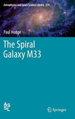The Spiral Galaxy M33 - Astrophysics and Space Science Library 379 (Hardback)