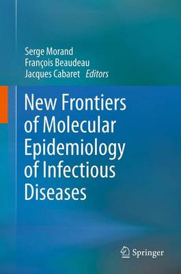 New Frontiers of Molecular Epidemiology of Infectious Diseases (Hardback)