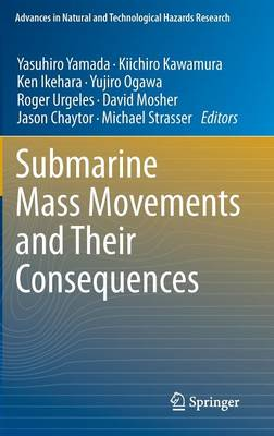 Submarine Mass Movements and Their Consequences: 5th International Symposium - Advances in Natural and Technological Hazards Research 31 (Hardback)