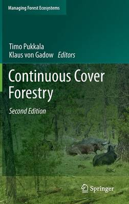 Continuous Cover Forestry - Managing Forest Ecosystems 23 (Hardback)
