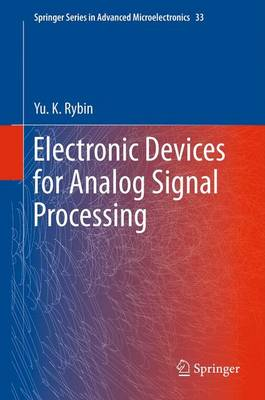 Electronic Devices for Analog Signal Processing - Springer Series in Advanced Microelectronics 33 (Hardback)