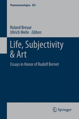 Life, Subjectivity and Art - Phaenomenologica 201 (Hardback)