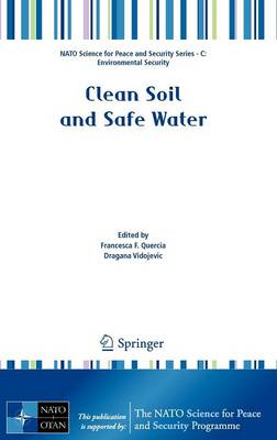 Clean Soil and Safe Water - NATO Science for Peace and Security Series C: Environmental Security (Hardback)