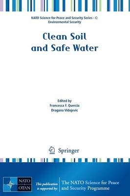 Clean Soil and Safe Water - NATO Science for Peace and Security Series C: Environmental Security (Paperback)