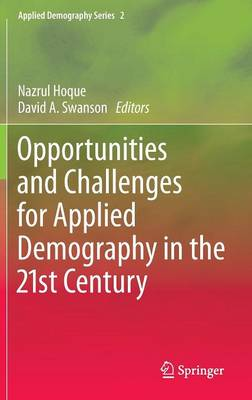 Opportunities and Challenges for Applied Demography in the 21st Century - Applied Demography Series 2 (Hardback)