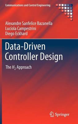 Data-Driven Controller Design: The H2 Approach - Communications and Control Engineering (Hardback)