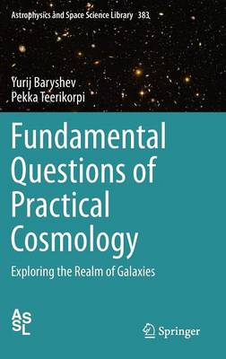Fundamental Questions of Practical Cosmology: Exploring the Realm of Galaxies - Astrophysics and Space Science Library 383 (Hardback)