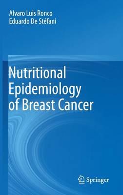 Nutritional Epidemiology of Breast Cancer (Hardback)