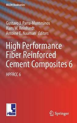 High Performance Fiber Reinforced Cement Composites 6: HPFRCC 6 - RILEM Bookseries 2 (Hardback)