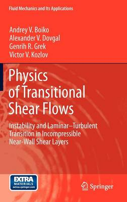Physics of Transitional Shear Flows: Instability and Laminar-Turbulent Transition in Incompressible Near-Wall Shear Layers - Fluid Mechanics and Its Applications 98