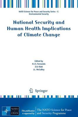 National Security and Human Health Implications of Climate Change - NATO Science for Peace and Security Series C: Environmental Security (Paperback)