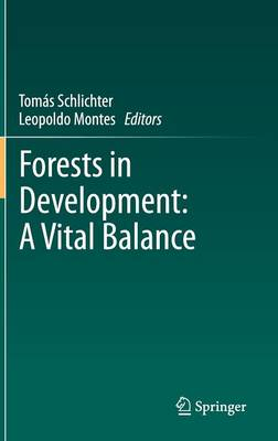 Forests in Development: A Vital Balance (Hardback)