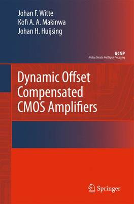 Dynamic Offset Compensated CMOS Amplifiers - Analog Circuits and Signal Processing (Paperback)