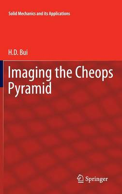 Imaging the Cheops Pyramid - Solid Mechanics and Its Applications 182 (Hardback)