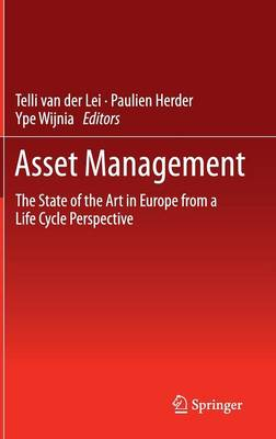 Asset Management: The State of the Art in Europe from a Life Cycle Perspective (Hardback)
