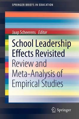 School Leadership Effects Revisited: Review and Meta-Analysis of Empirical Studies - SpringerBriefs in Education (Paperback)