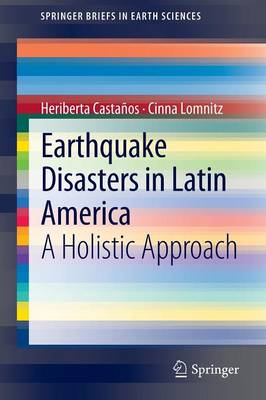 Earthquake Disasters in Latin America: A Holistic Approach - SpringerBriefs in Earth Sciences (Paperback)