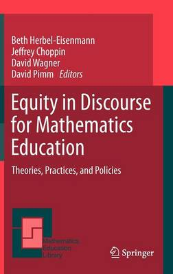 Equity in Discourse for Mathematics Education: Theories, Practices, and Policies - Mathematics Education Library 55 (Hardback)