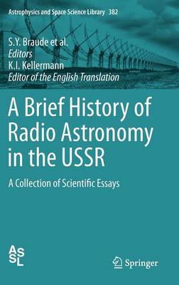 A Brief History of Radio Astronomy in the USSR: A Collection of Scientific Essays - Astrophysics and Space Science Library 382 (Hardback)