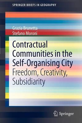Contractual Communities in the Self-Organising City: Freedom, Creativity, Subsidiarity - SpringerBriefs in Geography (Paperback)