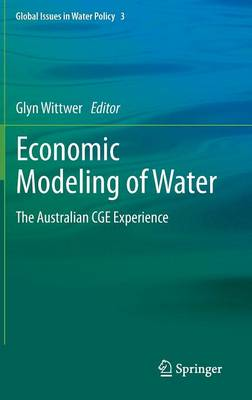 Economic Modeling of Water: The Australian CGE Experience - Global Issues in Water Policy 3 (Hardback)