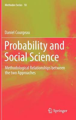Probability and Social Science: Methodological Relationships between the two Approaches - Methodos Series 10 (Hardback)