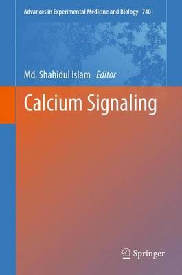 Calcium Signaling - Advances in Experimental Medicine and Biology 740 (Hardback)