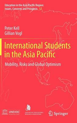 International Students in the Asia Pacific: Mobility, Risks and Global Optimism - Education in the Asia-Pacific Region: Issues, Concerns and Prospects 17 (Hardback)