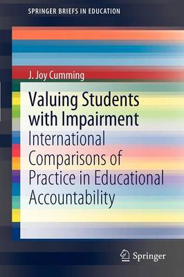 Valuing Students with Impairment: International comparisons of practice in educational accountability - SpringerBriefs in Education (Paperback)