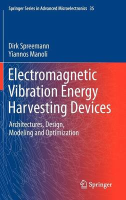 Electromagnetic Vibration Energy Harvesting Devices: Architectures, Design, Modeling and Optimization - Springer Series in Advanced Microelectronics 35 (Hardback)