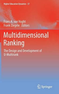 Multidimensional Ranking: The Design and Development of U-Multirank - Higher Education Dynamics 37 (Hardback)