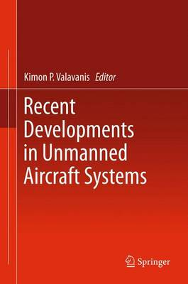 Recent Developments in Unmanned Aircraft Systems (Hardback)