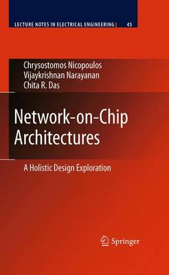 Network-on-Chip Architectures: A Holistic Design Exploration - Lecture Notes in Electrical Engineering 45 (Paperback)