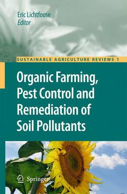 Organic Farming, Pest Control and Remediation of Soil Pollutants - Sustainable Agriculture Reviews 1 (Paperback)