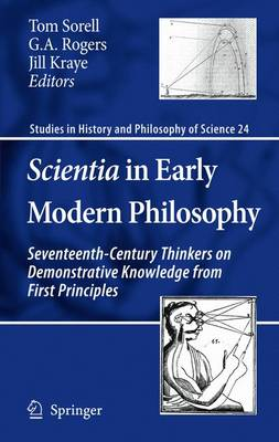 Scientia in Early Modern Philosophy: Seventeenth-Century Thinkers on Demonstrative Knowledge from First Principles - Studies in History and Philosophy of Science 24 (Paperback)